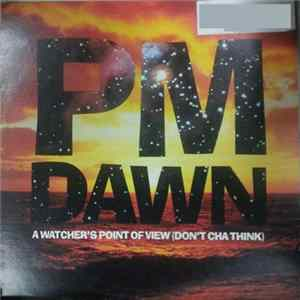 Album PM Dawn - A Watcher's Point Of View (Don't Cha Think)