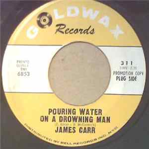 Album James Carr - Pouring Water On A Drowning Man / Forgetting You