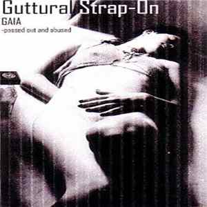 Album Guttural Strap-On - Gaia - Passed Out And Abused