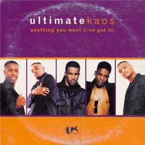 Album Ultimate Kaos - Anything You Want (I've Got It)