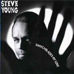 Album Steve Young - Switchblades Of Love