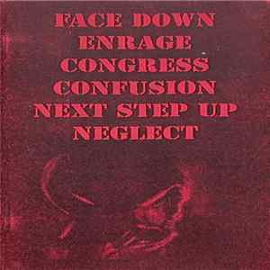Album Face Down / Enrage / Congress / Confusion / Next Step Up / Neglect - Full Of Life - Full Of Live