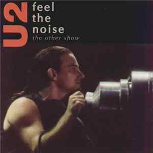 Album U2 - Feel The Noise (The Other Show)