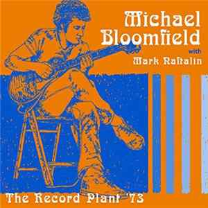 Album Michael Bloomfield with Mark Naftalin - The Record Plant '73
